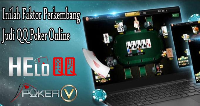 Inilah Faktor Perkembang Judi QQ Poker Online