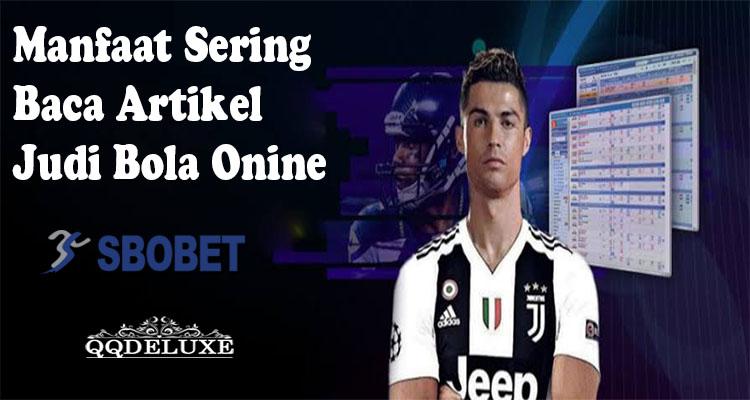 Manfaat Sering Baca Artikel Judi Bola Online