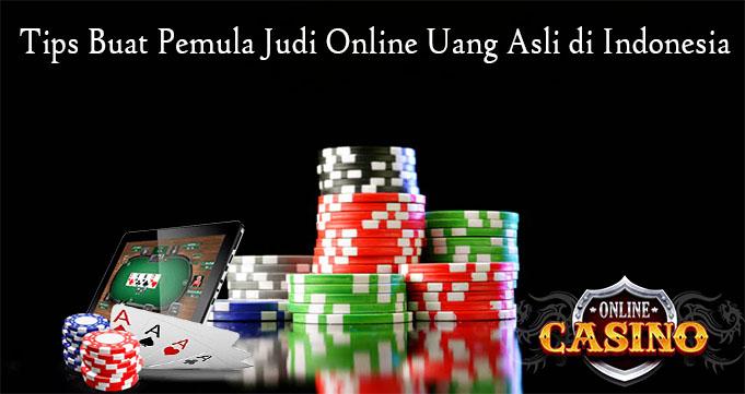 Tips Buat Pemula Judi Online Uang Asli di Indonesia